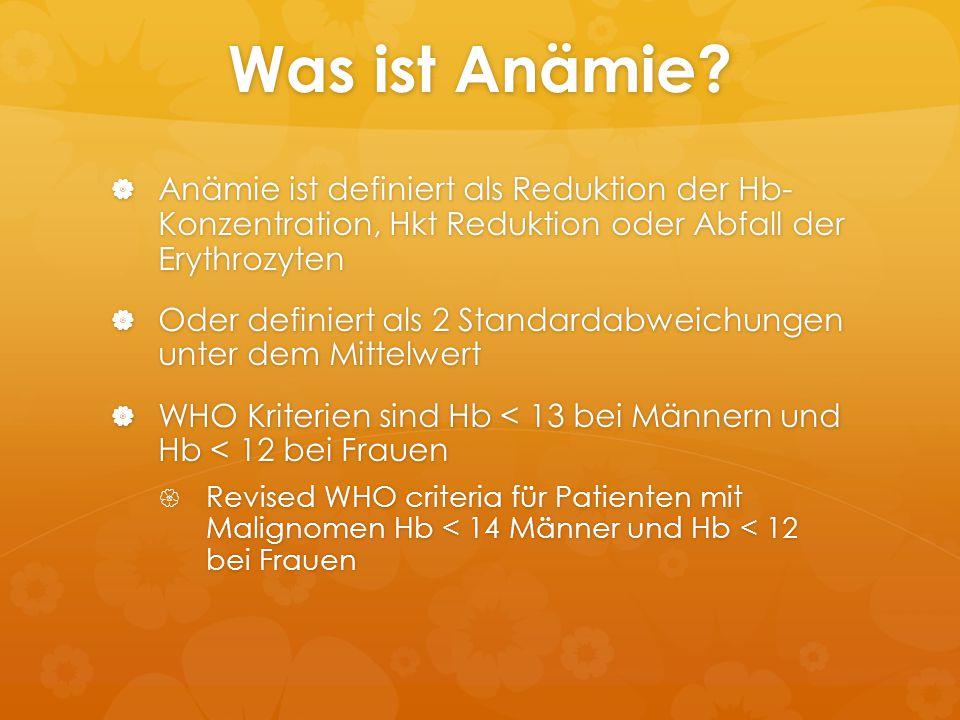 Was ist Anämie?  Anämie ist definiert als Reduktion der Hb- Konzentration, Hkt Reduktion oder Abfall der Erythrozyten  Oder definiert als 2 Standard