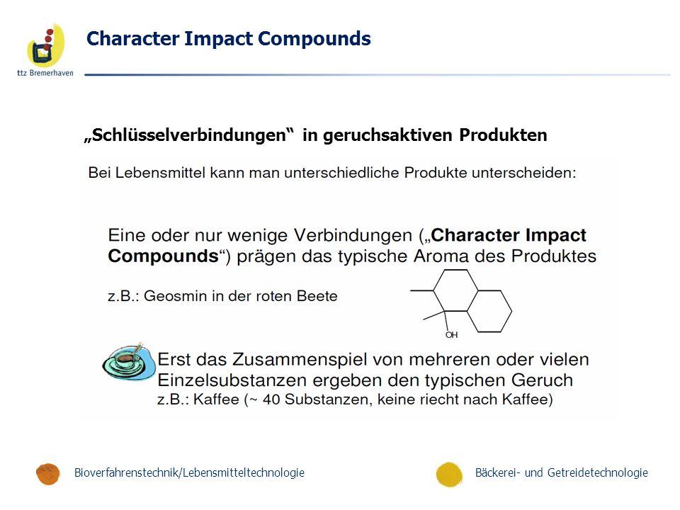 """Bäckerei- und GetreidetechnologieBioverfahrenstechnik/Lebensmitteltechnologie Character Impact Compounds """"Schlüsselverbindungen"""" in geruchsaktiven Pro"""