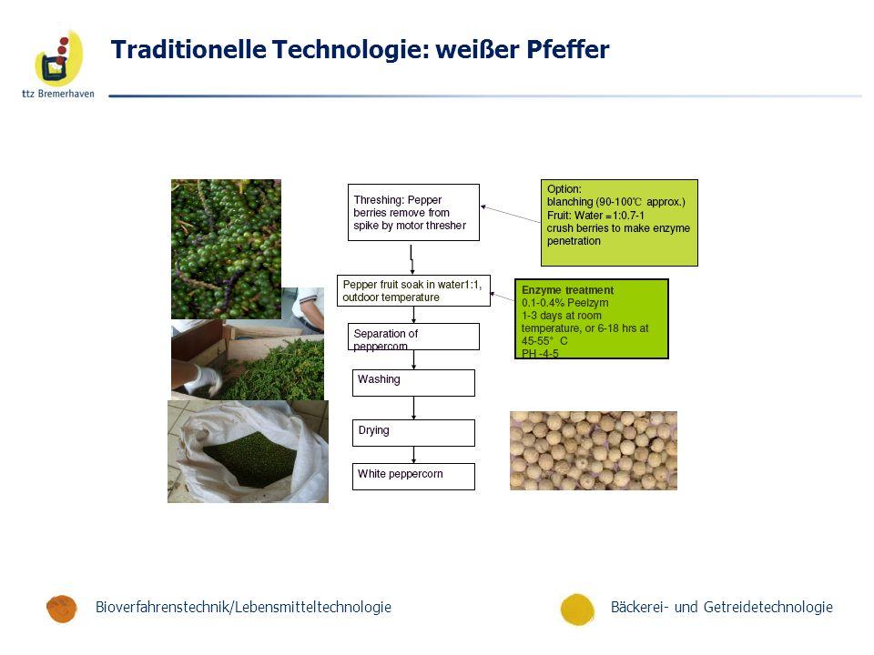 Bäckerei- und GetreidetechnologieBioverfahrenstechnik/Lebensmitteltechnologie Traditionelle Technologie: weißer Pfeffer