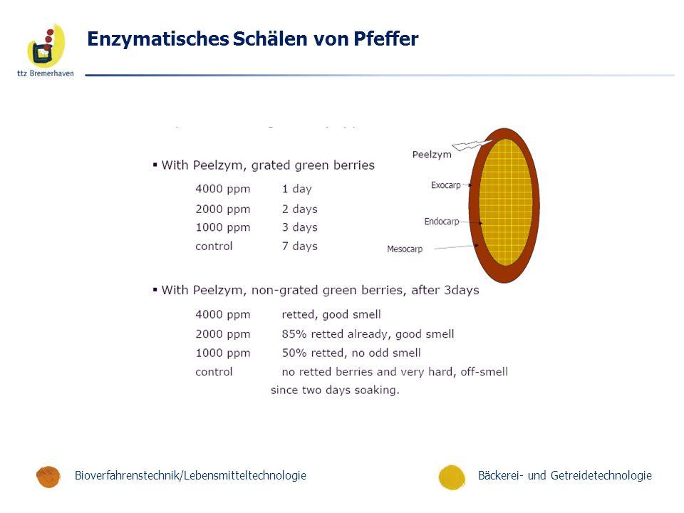 Bäckerei- und GetreidetechnologieBioverfahrenstechnik/Lebensmitteltechnologie Enzymatisches Schälen von Pfeffer