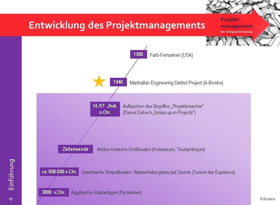 © Wytrzens Einführung Entwicklung des Projektmanagements 17