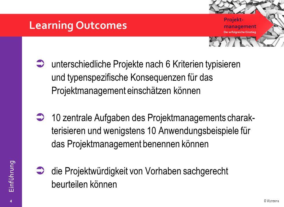 © Wytrzens Einführung Projekt – Definition Ein Projekt ist ein einmaliges Vorhaben mit  eindeutiger Aufgabenstellung,  bestimmtem Zeitrahmen (Anfang und Ende fix),  begrenztem Einsatz von Ressourcen (Arbeitskraft und -mittel) und  festgelegtem Kostenrahmen.