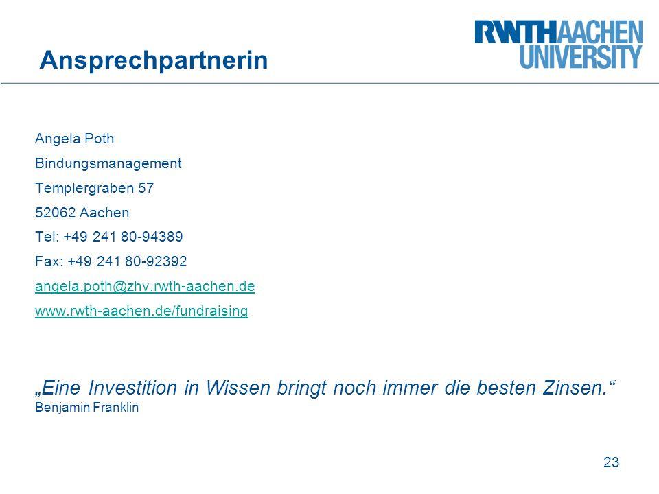 Ansprechpartnerin Angela Poth Bindungsmanagement Templergraben 57 52062 Aachen Tel: +49 241 80-94389 Fax: +49 241 80-92392 angela.poth@zhv.rwth-aachen