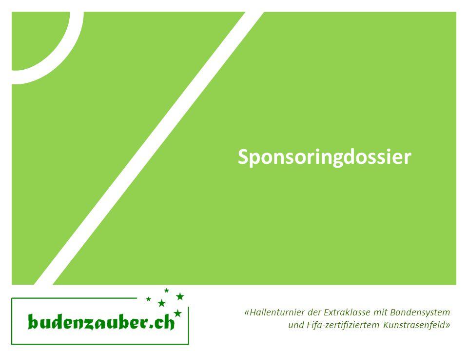 Sponsoringdossier «Hallenturnier der Extraklasse mit Bandensystem und Fifa-zertifiziertem Kunstrasenfeld»