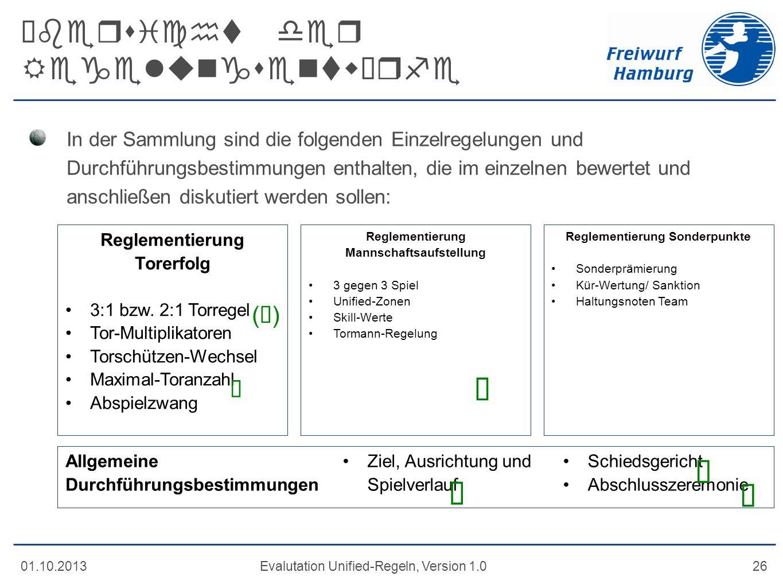 Übersicht der Regelungsentwürfe 01.10.2013Evalutation Unified-Regeln, Version 1.026 In der Sammlung sind die folgenden Einzelregelungen und Durchführu