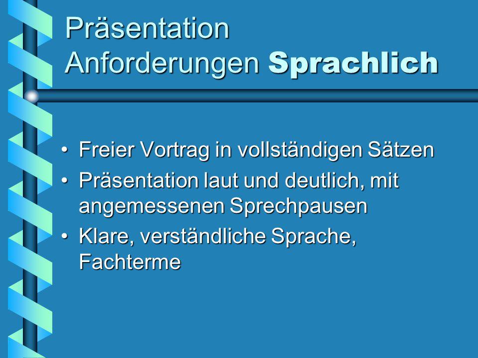 Präsentation Anforderungen Sprachlich Freier Vortrag in vollständigen SätzenFreier Vortrag in vollständigen Sätzen Präsentation laut und deutlich, mit