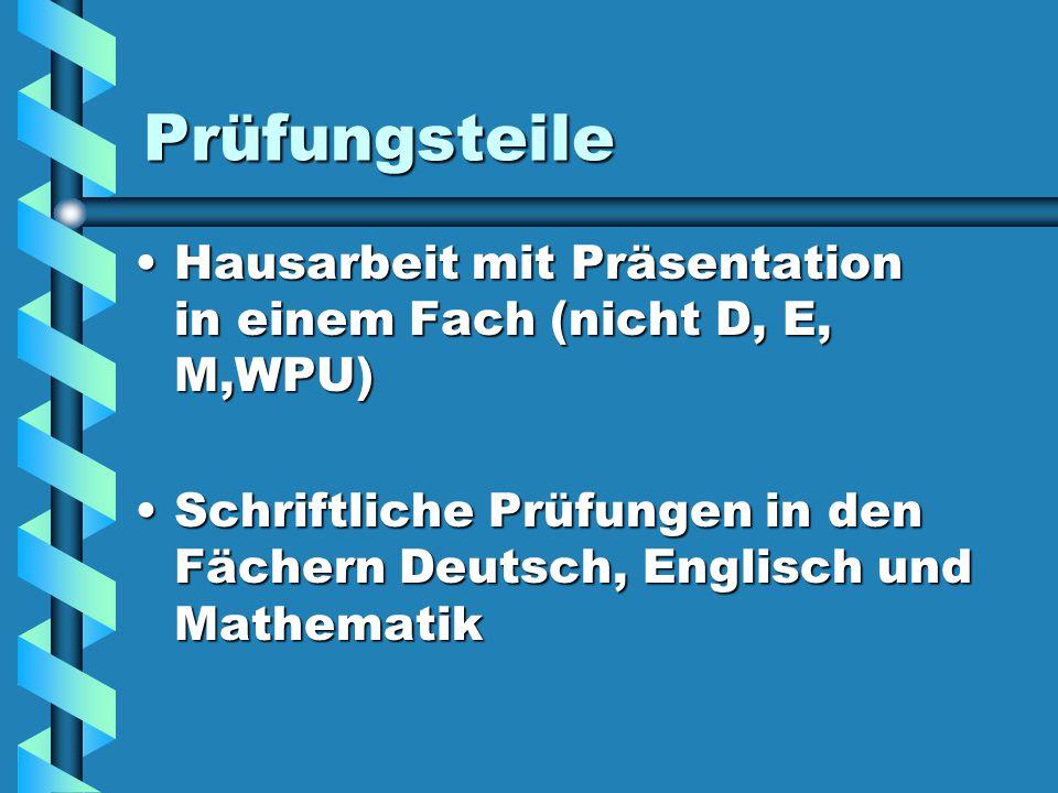 Prüfungsteile Hausarbeit mit Präsentation in einem Fach (nicht D, E, M,WPU)Hausarbeit mit Präsentation in einem Fach (nicht D, E, M,WPU) Schriftliche