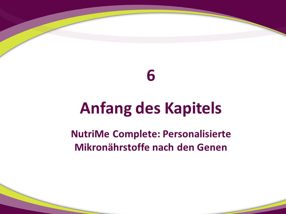 Anfang des Kapitels NutriMe Complete: Personalisierte Mikronährstoffe nach den Genen 6