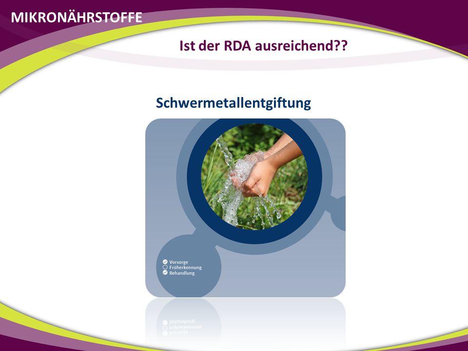 Schwermetallentgiftung MIKRONÄHRSTOFFE Ist der RDA ausreichend??