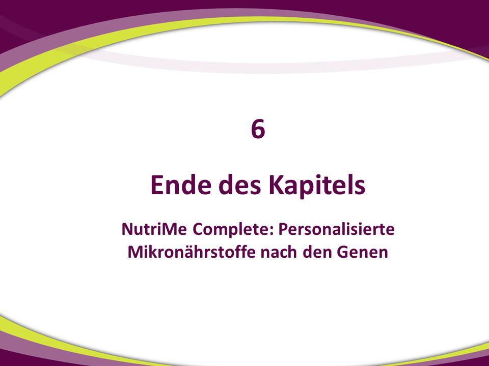 Ende des Kapitels NutriMe Complete: Personalisierte Mikronährstoffe nach den Genen 6