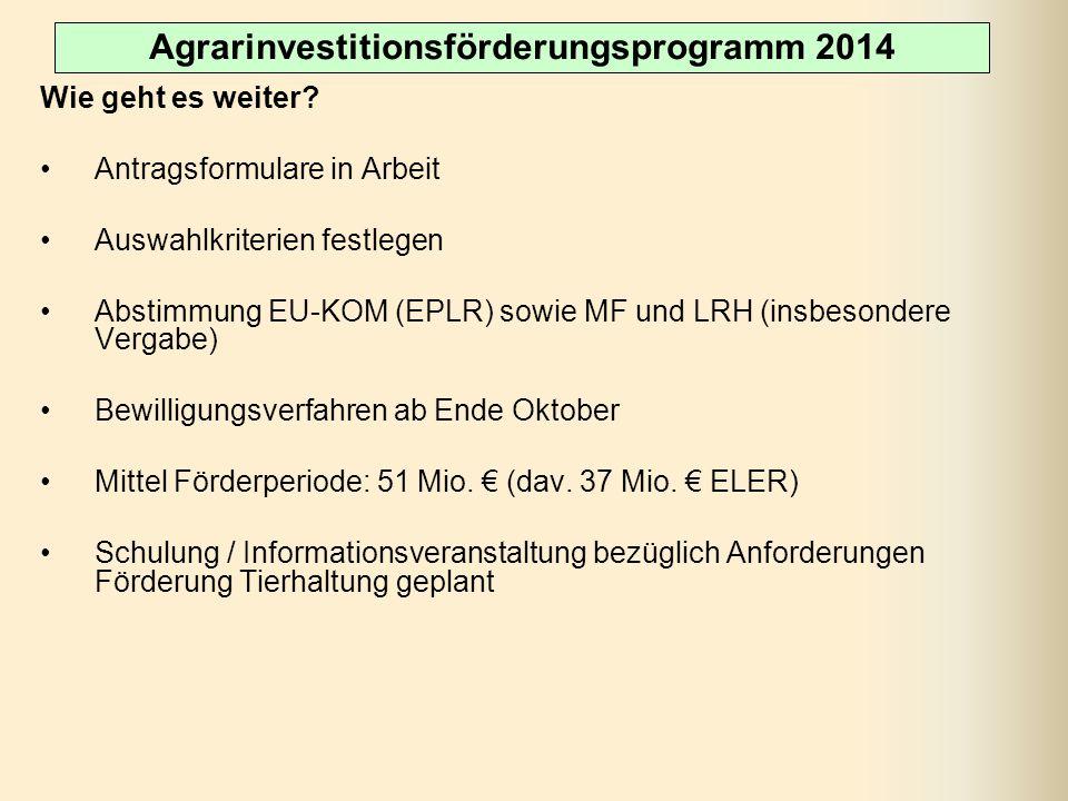 Wie geht es weiter? Antragsformulare in Arbeit Auswahlkriterien festlegen Abstimmung EU-KOM (EPLR) sowie MF und LRH (insbesondere Vergabe) Bewilligung