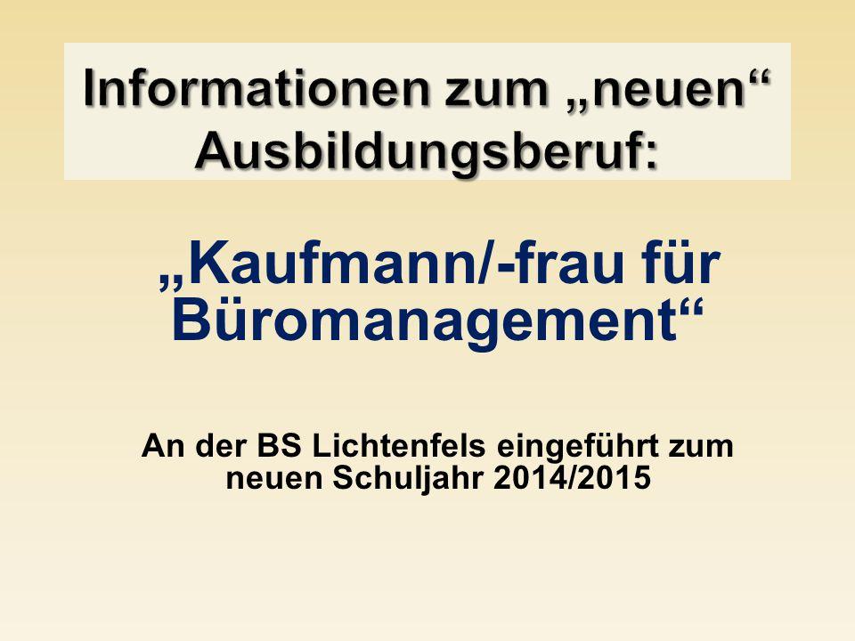 """""""Kaufmann/-frau für Büromanagement"""" An der BS Lichtenfels eingeführt zum neuen Schuljahr 2014/2015"""