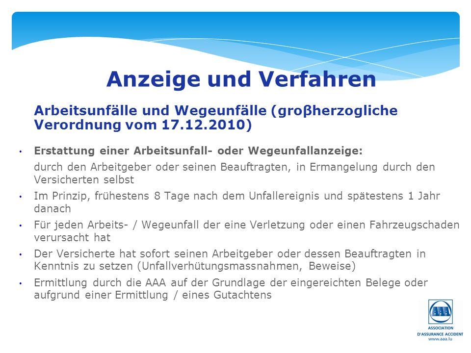 Seite: 15 Arbeitsunfälle und Wegeunfälle (groβherzogliche Verordnung vom 17.12.2010) Erstattung einer Arbeitsunfall- oder Wegeunfallanzeige: durch den