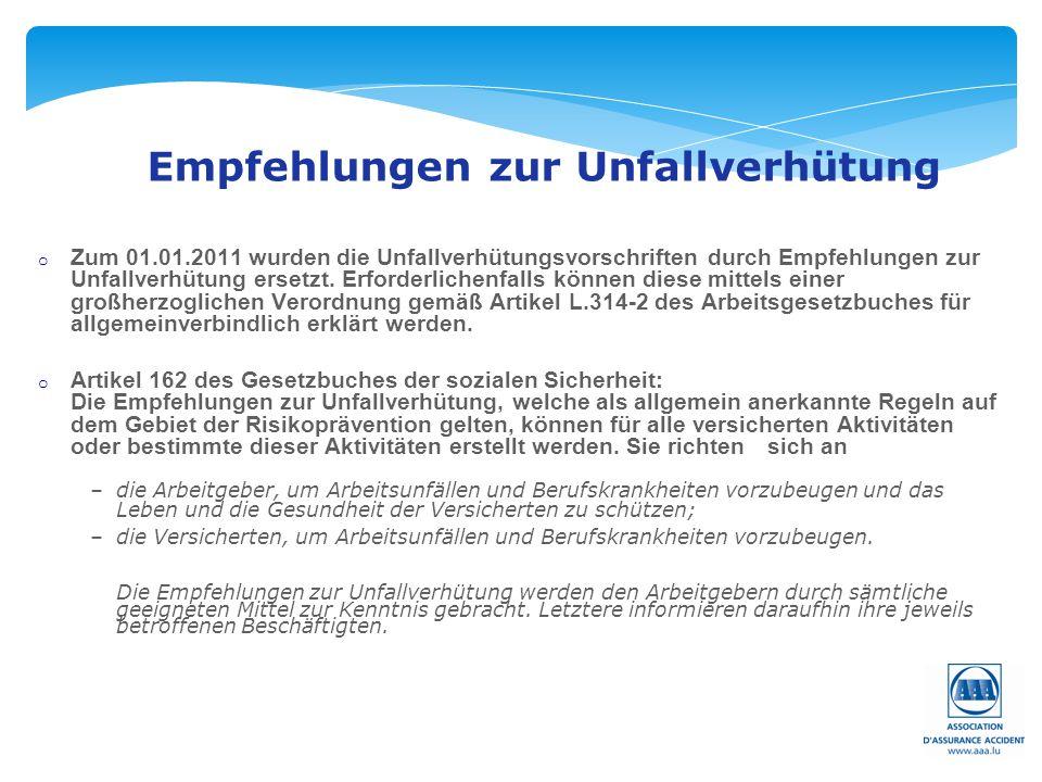 Seite: 30 Empfehlungen zur Unfallverhütung o Zum 01.01.2011 wurden die Unfallverhütungsvorschriften durch Empfehlungen zur Unfallverhütung ersetzt. Er