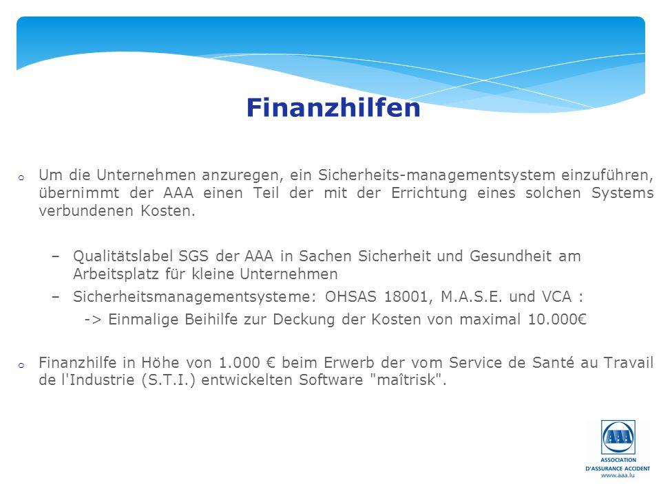 Seite: 35 Finanzhilfen o Um die Unternehmen anzuregen, ein Sicherheits-managementsystem einzuführen, übernimmt der AAA einen Teil der mit der Errichtu