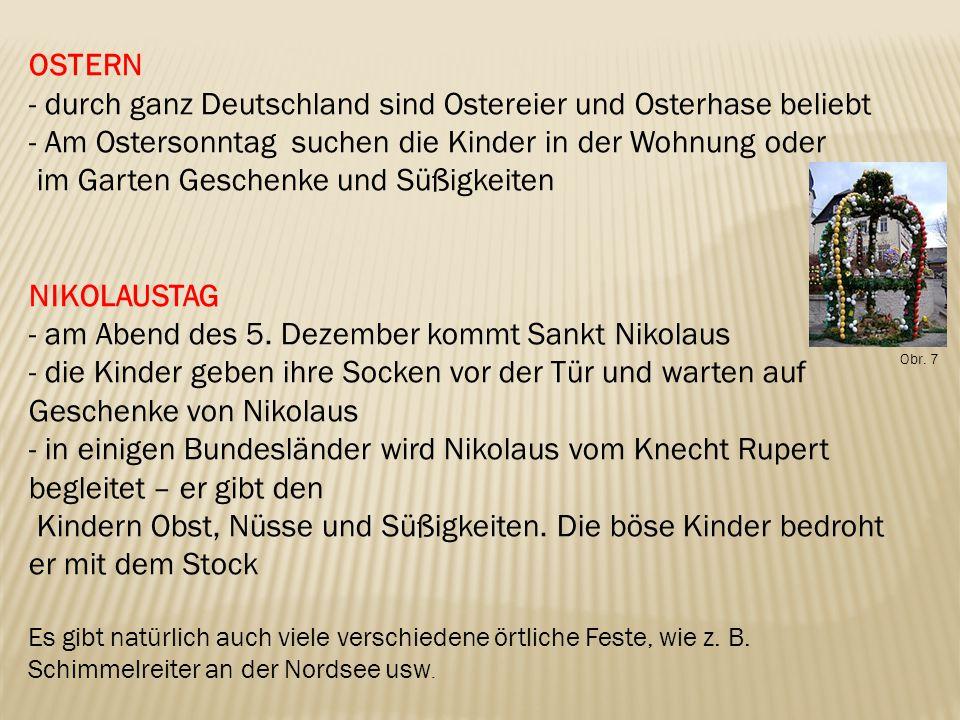 OSTERN - durch ganz Deutschland sind Ostereier und Osterhase beliebt - Am Ostersonntag suchen die Kinder in der Wohnung oder im Garten Geschenke und Süßigkeiten NIKOLAUSTAG - am Abend des 5.