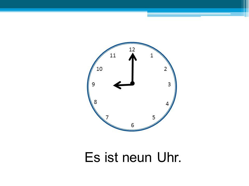 12 6 39 10 111 2 4 57 8 Es ist neun Uhr.