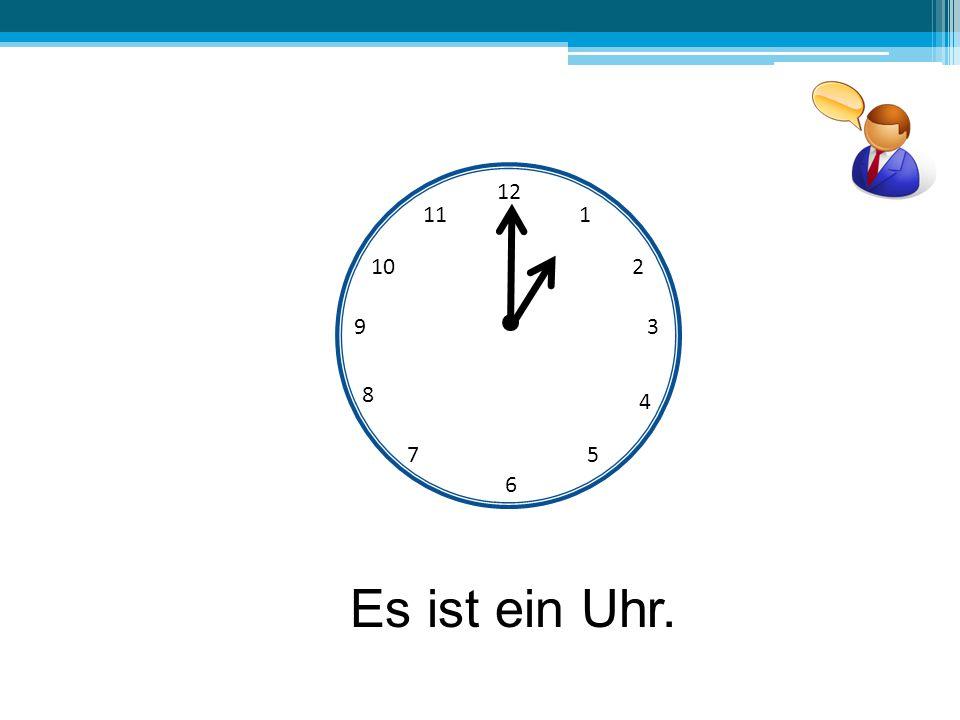 12 6 39 10 111 2 4 57 8 Es ist ein Uhr.