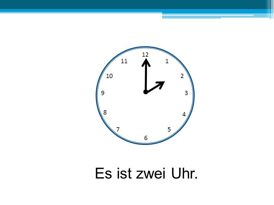 12 6 39 10 111 2 4 57 8 Es ist zwei Uhr.
