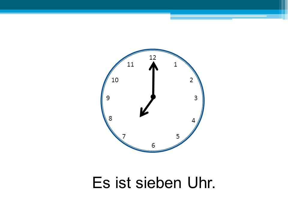 12 6 39 10 111 2 4 57 8 Es ist sieben Uhr.