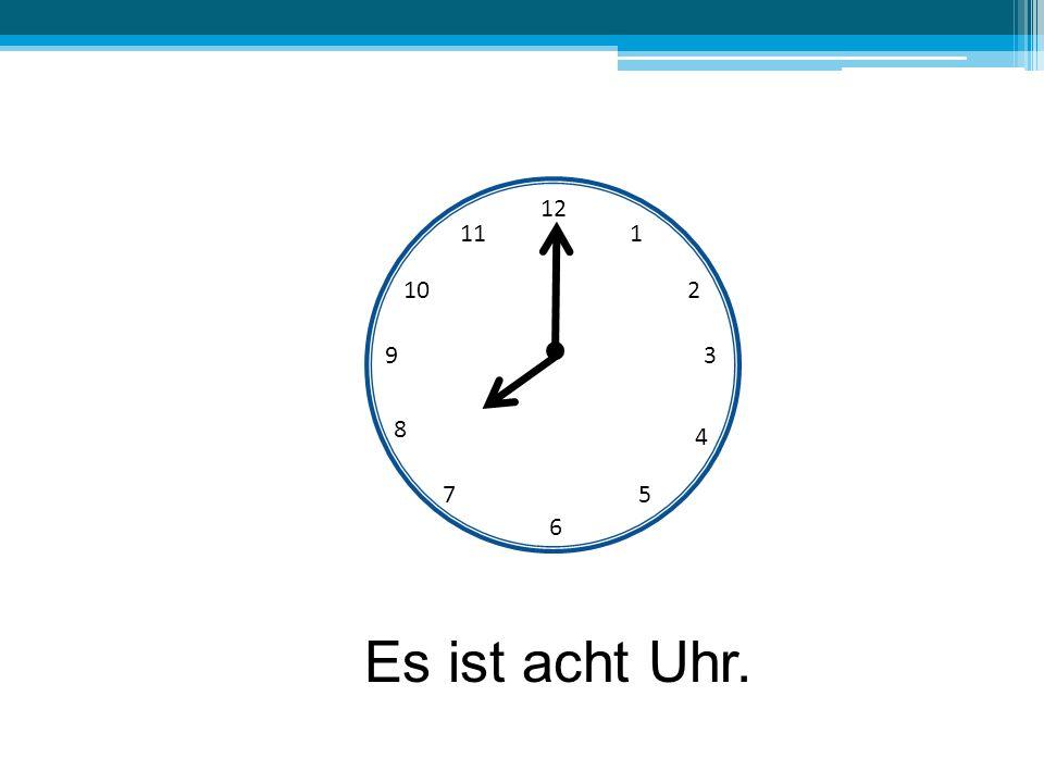 12 6 39 10 111 2 4 57 8 Es ist acht Uhr.