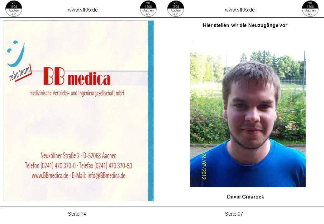 www.vfl05.de Seite 07Seite 14 David Graurock Hier stellen wir die Neuzugänge vor