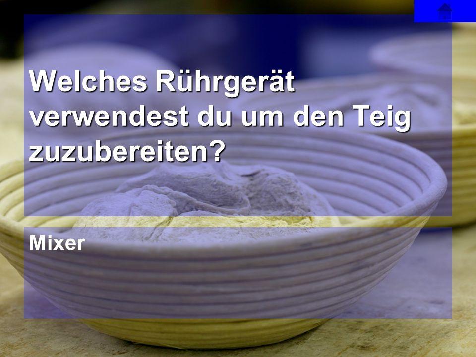 Mixer Welches Rührgerät verwendest du um den Teig zuzubereiten?