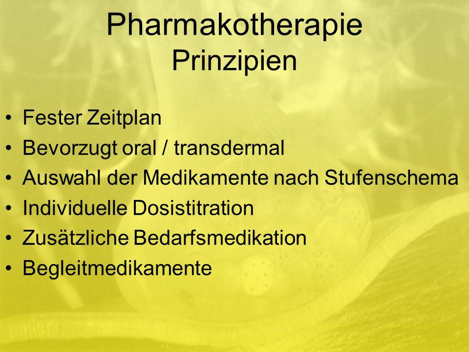 Pharmakotherapie Prinzipien Fester Zeitplan Bevorzugt oral / transdermal Auswahl der Medikamente nach Stufenschema Individuelle Dosistitration Zusätzliche Bedarfsmedikation Begleitmedikamente