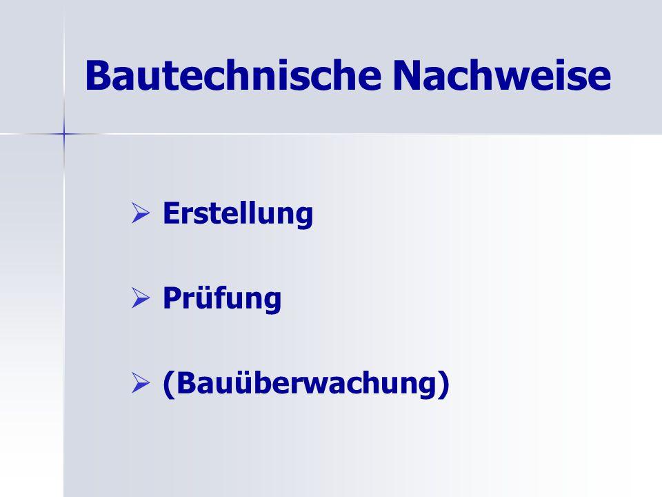 Bautechnische Nachweise   Erstellung   Prüfung   (Bauüberwachung)