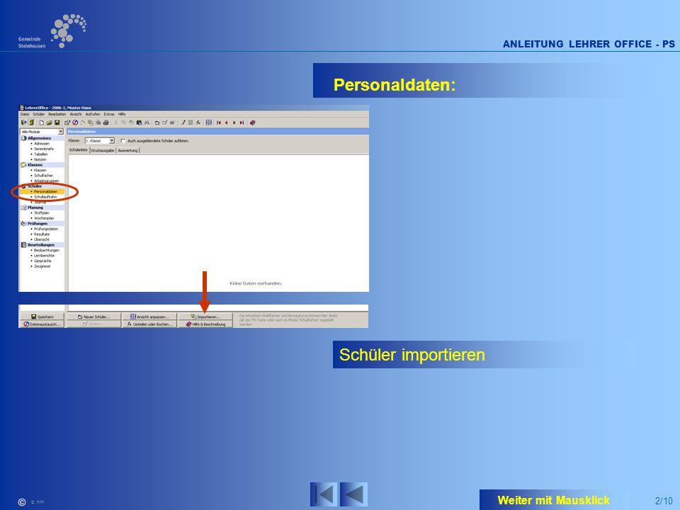 2/10 ANLEITUNG LEHRER OFFICE - PS b. hm Personaldaten: Schüler importieren Weiter mit Mausklick