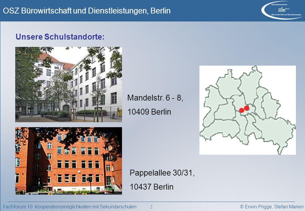 © Erwin Prigge, Stefan Marien OSZ Bürowirtschaft und Dienstleistungen, Berlin 2 Fachforum 10: Kooperationsmöglichkeiten mit Sekundarschulen Pappelalle