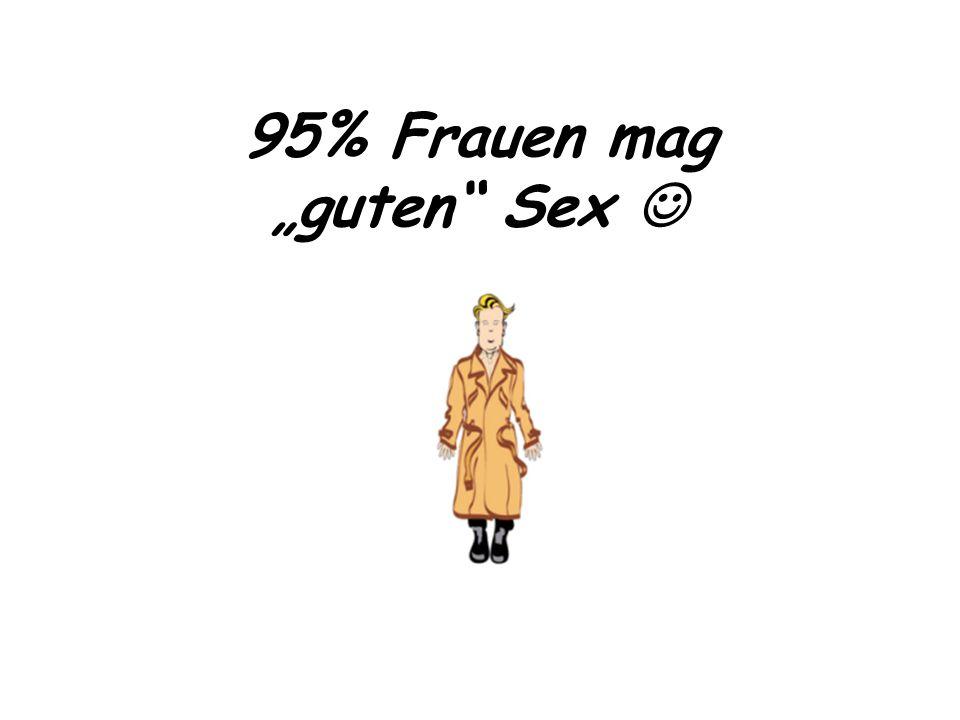 """95% Frauen mag """"guten"""" Sex"""