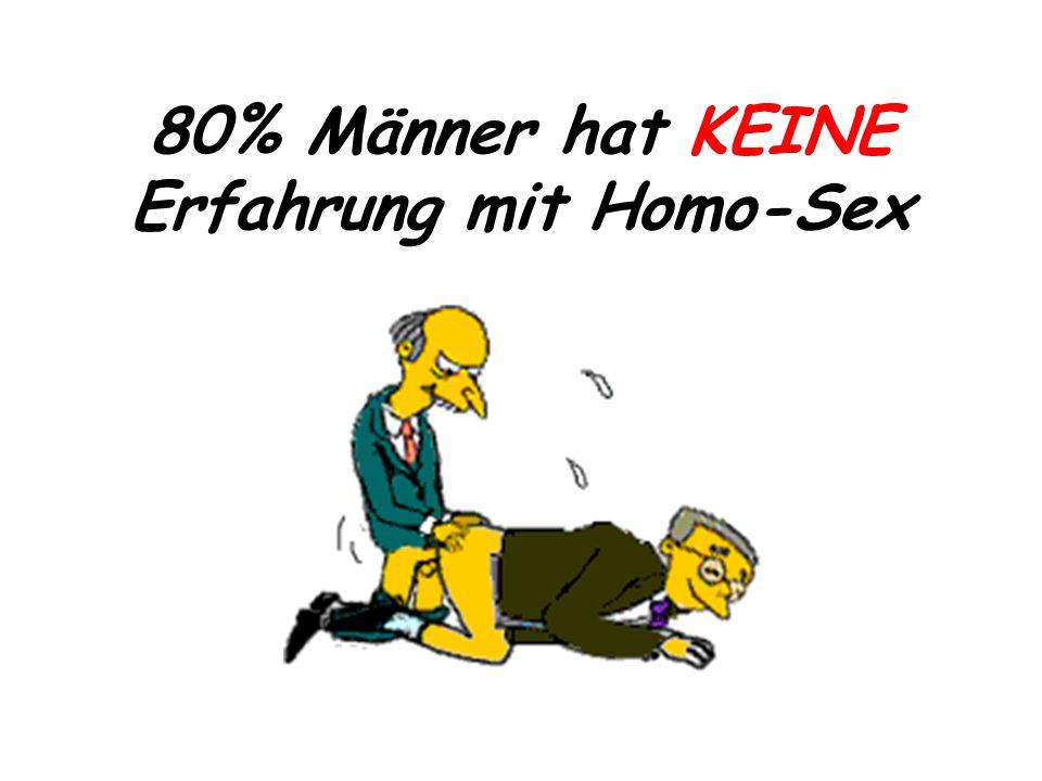80% Männer hat KEINE Erfahrung mit Homo-Sex