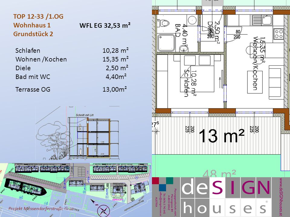 Projekt Messendorferstraße Graz TOP 12-33 /1.OG Wohnhaus 1 Grundstück 2 Schlafen10,28 m² Wohnen /Kochen 15,35 m² Diele 2,50 m² Bad mit WC 4,40m² Terrasse OG 13,00m² WFL EG 32,53 m²