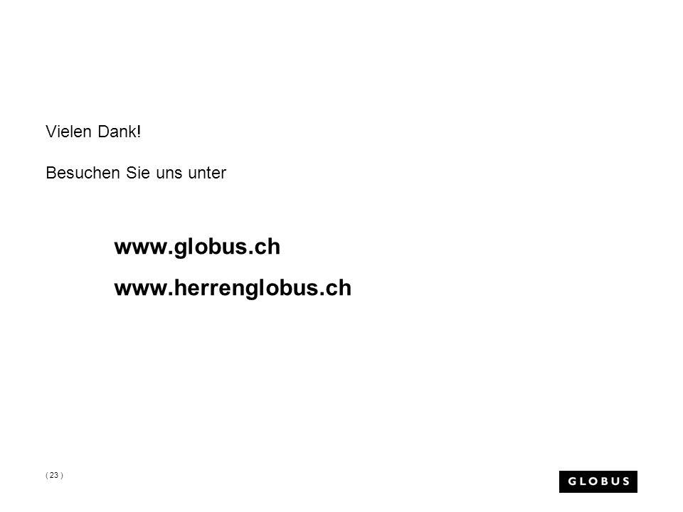 Vielen Dank! Besuchen Sie uns unter www.globus.ch www.herrenglobus.ch ( 23 )