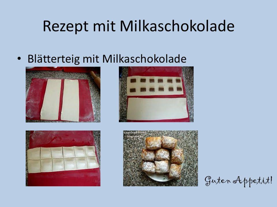 Rezept mit Milkaschokolade Blätterteig mit Milkaschokolade Guten Appetit!