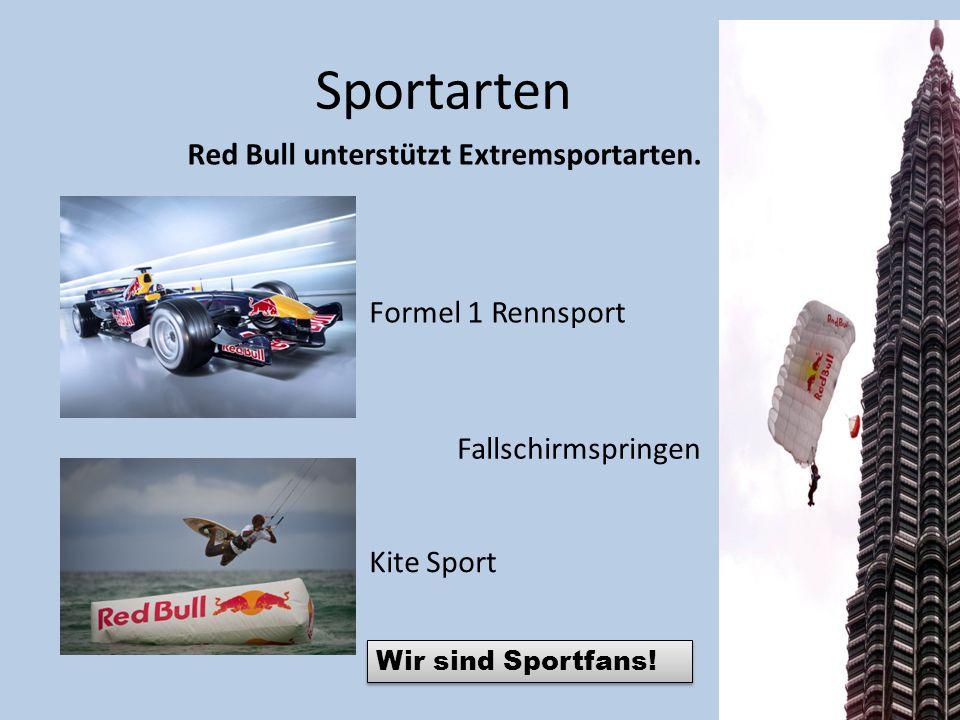 Sportarten Wir sind Sportfans! Red Bull unterstützt Extremsportarten. Formel 1 Rennsport Kite Sport Fallschirmspringen