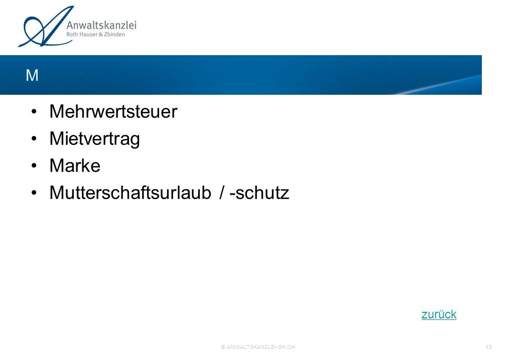 zurück © ANWALTSKANZLEI-SH.CH 13 M Mehrwertsteuer Mietvertrag Marke Mutterschaftsurlaub / -schutz