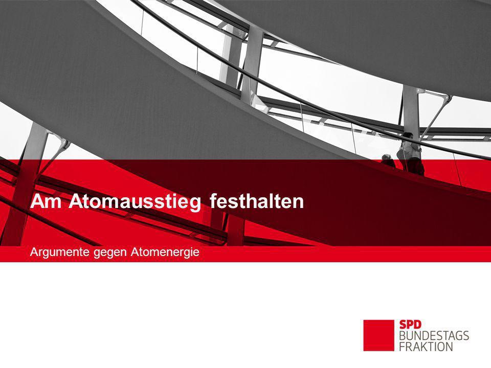 Der Weg zum Atomausstieg  1986 beschloss die SPD (Parteitag in Nürnberg) den Ausstieg aus der Atomenergie.