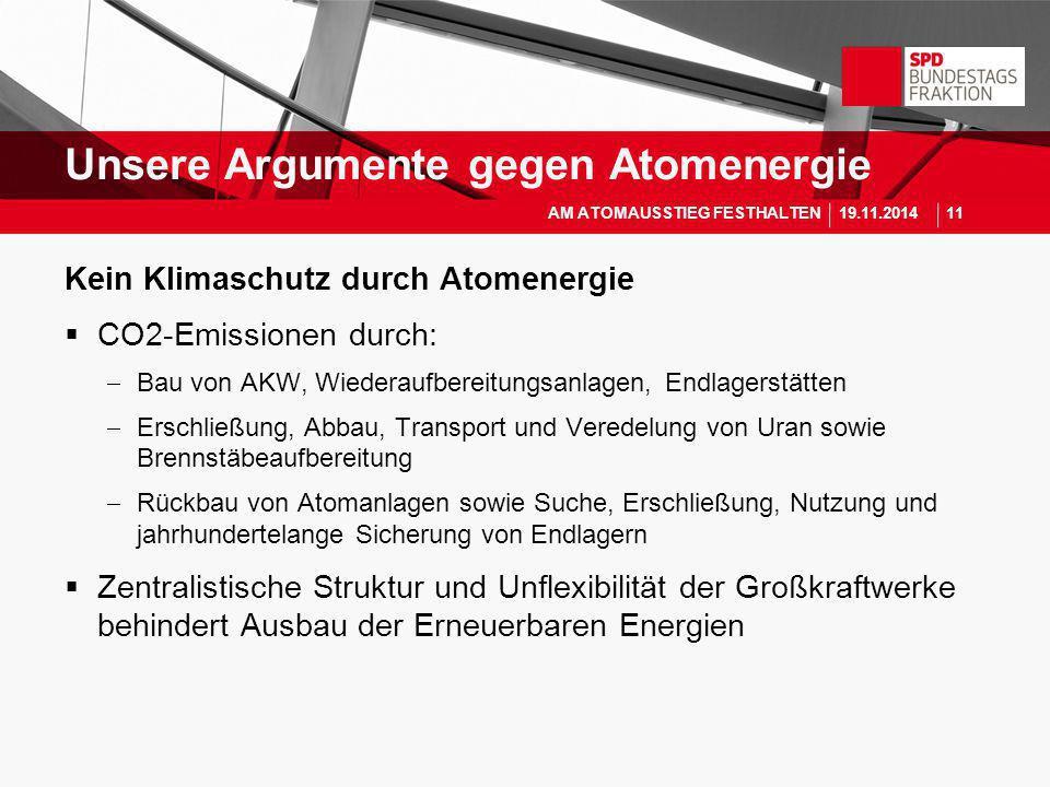 Kein Klimaschutz durch Atomenergie  CO2-Emissionen durch:  Bau von AKW, Wiederaufbereitungsanlagen, Endlagerstätten  Erschließung, Abbau, Transport