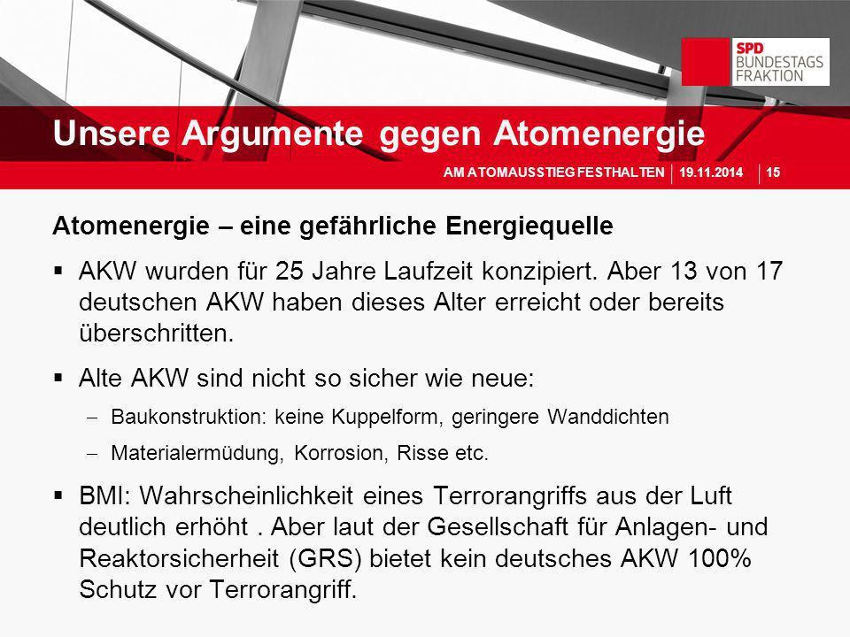 Atomenergie – eine gefährliche Energiequelle  AKW wurden für 25 Jahre Laufzeit konzipiert. Aber 13 von 17 deutschen AKW haben dieses Alter erreicht o