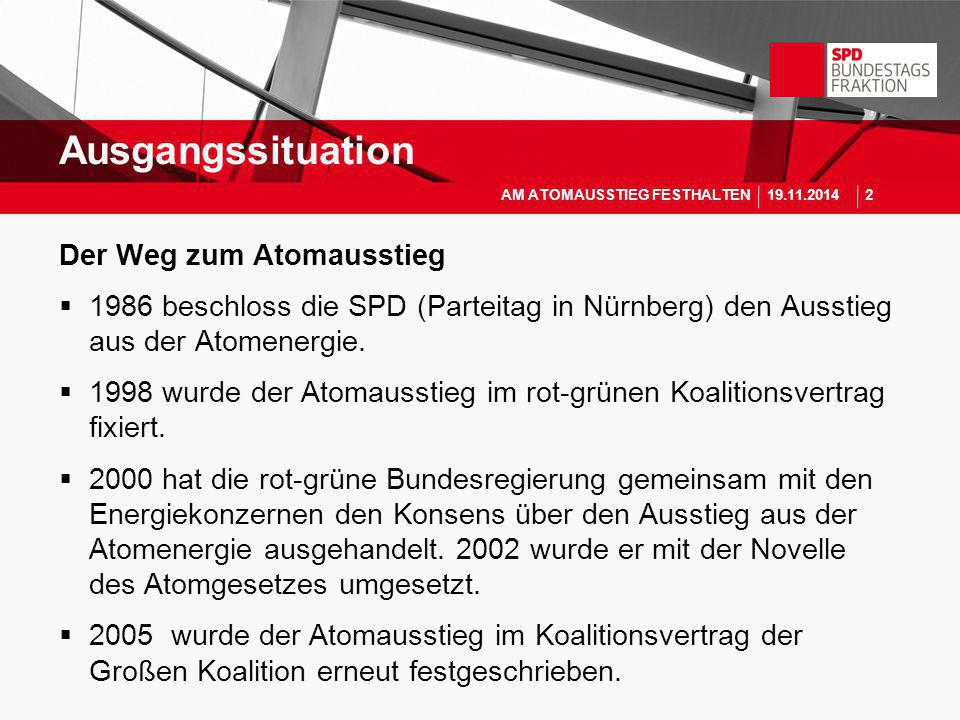 Der Weg zum Atomausstieg  1986 beschloss die SPD (Parteitag in Nürnberg) den Ausstieg aus der Atomenergie.  1998 wurde der Atomausstieg im rot-grüne