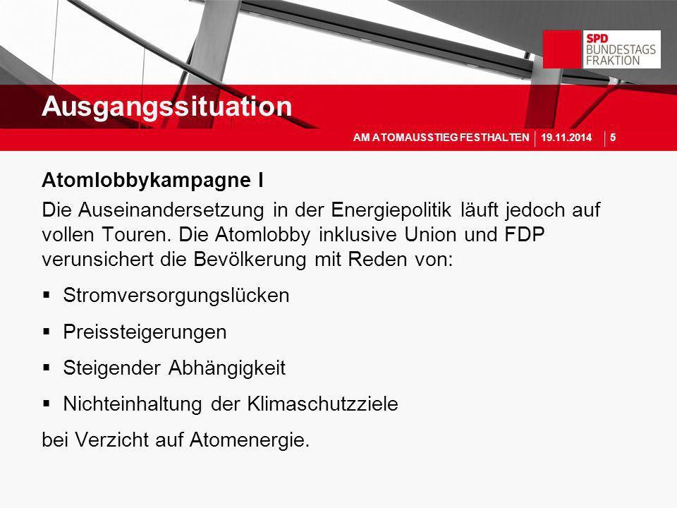 Atomlobbykampagne I Die Auseinandersetzung in der Energiepolitik läuft jedoch auf vollen Touren. Die Atomlobby inklusive Union und FDP verunsichert di