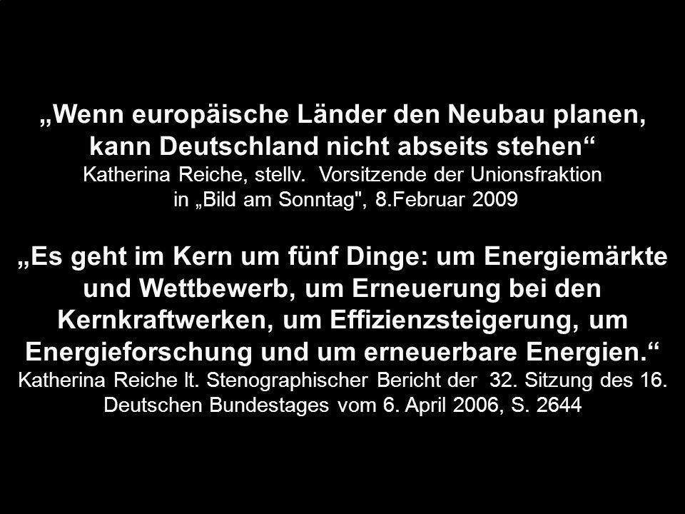 """""""Wenn europäische Länder den Neubau planen, kann Deutschland nicht abseits stehen"""" Katherina Reiche, stellv. Vorsitzende der Unionsfraktion in """"Bild a"""