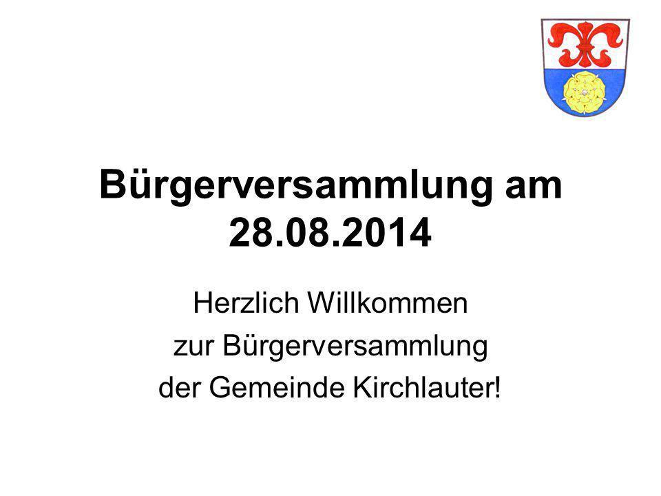 Tagesordnung Begrüßung Aktuelle Gemeindedaten Eckpunkte Haushalt 2014 Ertüchtigung Kläranlage Kirchlauter Diskussion