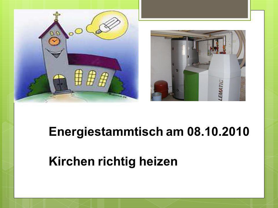 Energiestammtisch am 08.10.2010 Kirchen richtig heizen