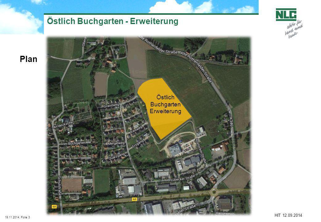 19.11.2014, Folie3 HIT 12.09.2014 Östlich Buchgarten - Erweiterung Plan Östlich Buchgarten Erweiterung