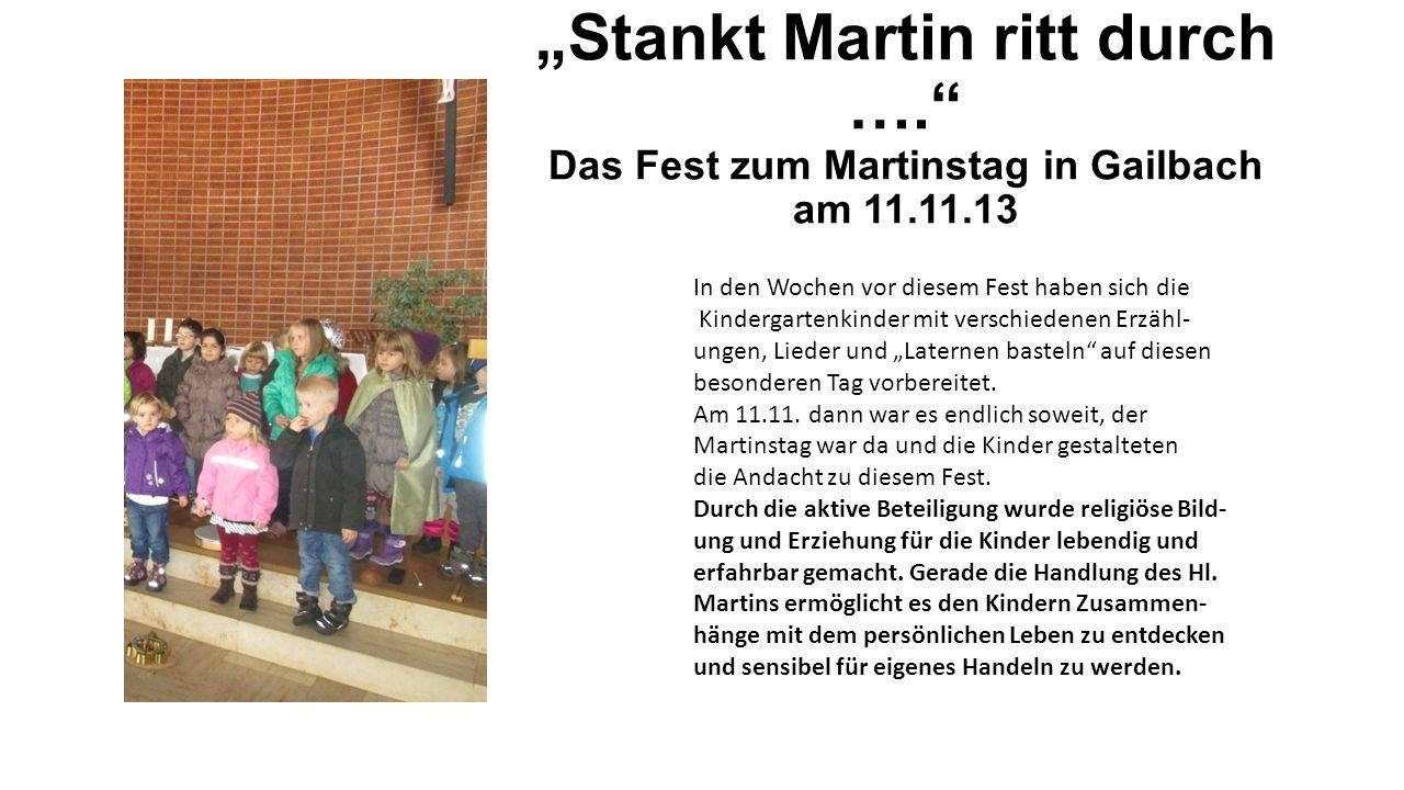 """""""Stankt Martin ritt durch …."""" Das Fest zum Martinstag in Gailbach am 11.11.13 In den Wochen vor diesem Fest haben sich die Kindergartenkinder mit vers"""