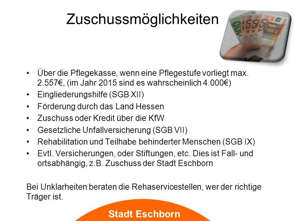 Stadt Eschborn Zuschussmöglichkeiten Über die Pflegekasse, wenn eine Pflegestufe vorliegt max.