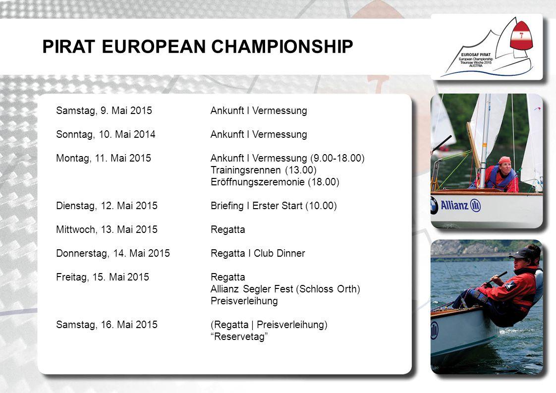 PIRAT EUROPEAN CHAMPIONSHIP Samstag, 9.Mai 2015Ankunft I Vermessung Sonntag, 10.